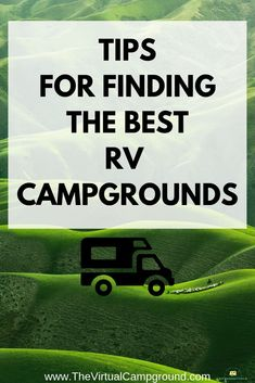 Tips for finding the best RV campgrounds nomader (get it, get it?) what state your family will be camping in. Read this incredible guide for finding the best campsite for full-time RV living, or just a weekend getaway! | www.TheVirtualCampground.com