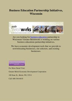 business-education-partnership-initiatives by Greater Beloit Economic Development Corporation via Slideshare
