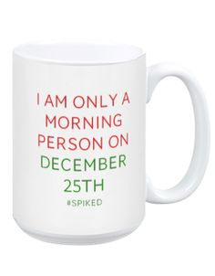 """I am only a morning person on December 25th,"""