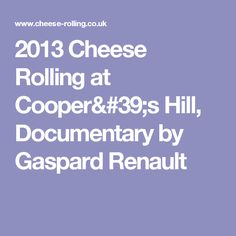 2013 Cheese Rolling at Cooper's Hill, Documentary by Gaspard Renault