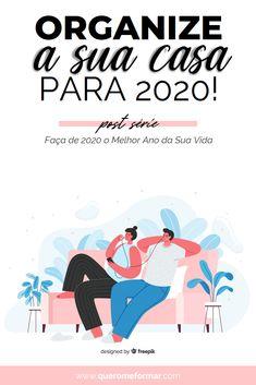 Como Organizar a Sua Casa para 2020 — Série Faça 2020 ser o Melhor Ano da Sua Vida