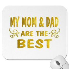 I have the best mom & dad in the world!