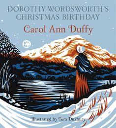 'Dorothy Wordsworth's Christmas Birthday' written by Carol Ann Duffy & illustrated by Tom Duxbury