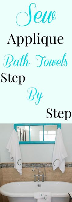 Sew applique bath towels step by step.  How to sew applique bath towels.  #applique #towel #sewing #sew