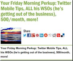 Your Friday Morning Perkup: Twitter Mobile Tips, ALL his WSOs (he's getting out of the business), 500/month, more!