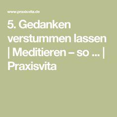 5. Gedanken verstummen lassen | Meditieren – so ... | Praxisvita