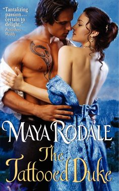 The Tattooed Duke. A Regency Historical Romance Novel by Maya Rodale. Publisher: Avon.
