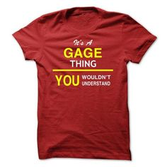 It's A GAGE Thing T Shirts, Hoodies, Sweatshirts. CHECK PRICE ==► https://www.sunfrog.com/Names/Its-A-GAGE-Thing-enknu.html?41382