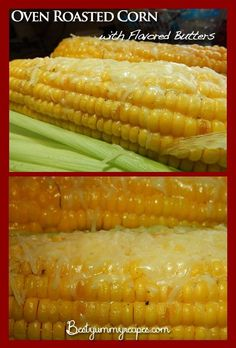 oven roasted corn with Flavored Butters