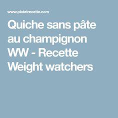 Quiche sans pâte au champignon WW - Recette Weight watchers
