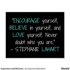 Motivational and Inspirational Quote Posters. 'Encourage yourself, believe in yo… Motivational Quotes For Students, Encouraging Quotes For Students, Quotes For College Students, College Quotes, Inspirational Quotes For Kids, Student Quotes, Motivational Posters, Middle School Quotes, Grades Quotes