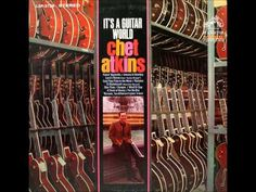 "Chet Atkins - ""It's a Guitar World"" (full album) - YouTube"