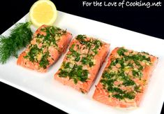 Slow Roasted Salmon with Garlic, Dill, Parsley, Tarragon & Lemon (For the Love of Cooking) Salmon Recipes, Fish Recipes, Seafood Recipes, Roasted Salmon, Baked Salmon, Slow Cooked Salmon, Healthy Dinner Recipes, Cooking Recipes, Good Food