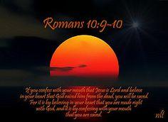 Romans 10:9-10 nlt