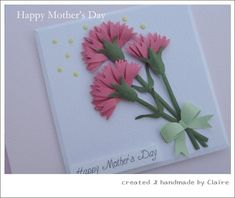 Claire's paper craft: punch projects Quilling Cards, Paper Quilling, Frame Border Design, Diy And Crafts, Paper Crafts, Baby Art, Art Lesson Plans, Carnations, Happy Mothers Day