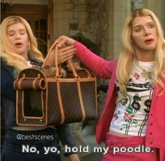 From one of my favorite movies, White Chicks. It makes me laugh every time.
