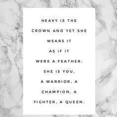 Quote – Heavy is the crown and yet she wears it as if it were a feather. A warrior. A champion, a fighter, a queen. Feather Quotes, Champion Quotes, Crown Quotes, Woman Quotes, Life Quotes, Therapy Quotes, Motivational Quotes, Inspirational Quotes, Was Ist Pinterest