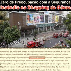 Zero de Preocupação com a Segurança - Incêndio no Shopping da Gávea [O Globo] https://oglobo.globo.com/rio/causas-do-incendio-que-destruiu-teatro-clara-nunes-na-gavea-ainda-sao-investigadas-21444864 ②⓪①⑦ ⓪⑥ ⓪⑦