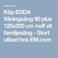 Köp EDDA Våningsäng 90 plus 120x200 cm mdf vit familjesäng - Stort utbud hos EM.com