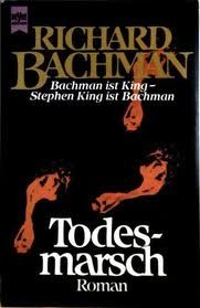 Todesmarsch - Richard Bachmann - Stephen King. When you are almost too scared to finish a book, you know its epic