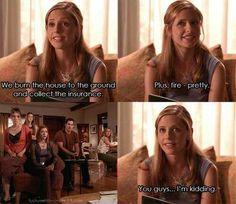 Buffy the Vampire Slayer. No one gets my sense of humor.