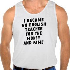 English Teacher Money And Fame Tanktops Tank Tops