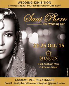 "Shakun Group brings in ""SAAT PHERE - THE WEDDING FAIR"" on 23rd, 24th & 25th October2015 showcasing all your wedding needs under one roof!"