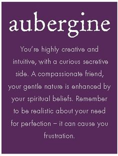 Auberqine is SUCH a fun way to say 'purple'!  Actually, it is a specific shade of purple....