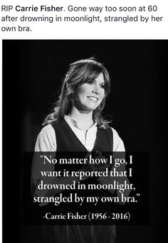 Lol... she was a women who said what she thought. I respect her for that.