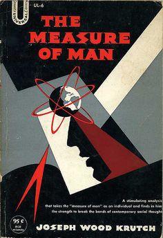 he Measure of Man by Joseph Wood Krutch, 1954, cover unattributed.