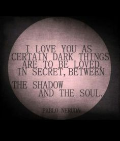 Pablo Neruda - my favorite poem