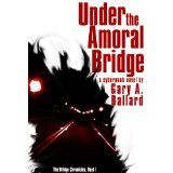 """Under the Amoral Bridge: A Cyberpunk Novel (The Bridge Chronicles) (Paperback) tagged """"adventure"""" 269 times Body Tech, Best Book Covers, Cool Books, How To Know, Time Travel, Hunger Games, Short Stories, Self Help, Cyberpunk"""