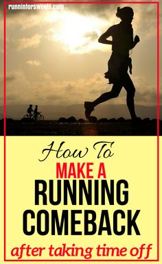 How to Make a Running Comeback After Taking Time Off (No Matter How Much Time You Took Off). #runningcomeback #runningtips