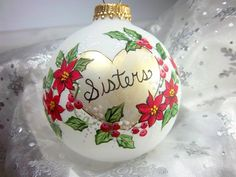 Check out this item in my Etsy shop https://www.etsy.com/listing/225827256/sisters-ornament-christmas-keepsake