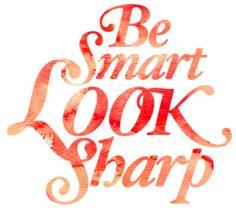 Be Smart look sharp