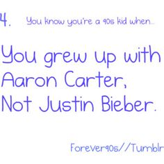 Aaron Carter wow that blew me away so true sry Justin even though i still love u Aaron comes 90s Childhood, Childhood Memories, Love The 90s, My Love, 1990s Kids, 90s Throwback, Aaron Carter, Funny True Quotes, Music Humor