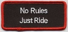 NO RULES - JUST RIDE EMBROIDERED  BIKER PATCH