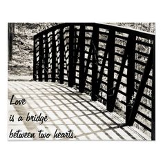 Love is a bridge between two hearts posters