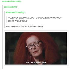 "What happens every time you hear the theme song. | 28 Jokes Only ""American Horror Story"" Fans Will Understand"