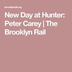 New Day at Hunter: Peter Carey Mfa Programs, New Day, Brooklyn, Brand New Day