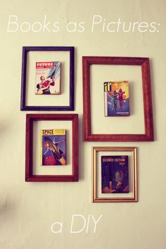the next time you find an old vintage book with an awesome cover, turn it into wall art with an empty frame!