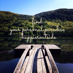 Find your personal paradise #happieroutside