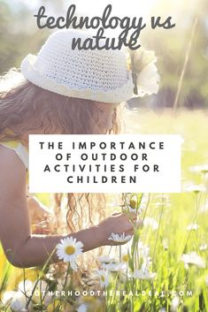 Technology vs nature: The importance of outdoor activities for children Outdoor Learning, Outdoor Activities, Activities For Kids, Outdoor Play, Nature Activities, Learning Activities, Kids And Parenting, Parenting Hacks, Chores For Kids