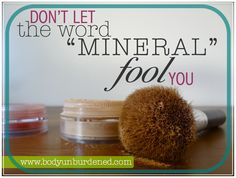Not all mineral make up is all-natural. Health and beauty.