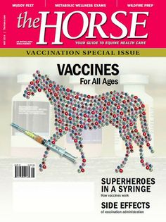 The May 2014 issue of The Horse is now available! This month we bring you the vaccination special issue, with information on vaccines for all ages of horses as well as how vaccines work. This issue also includes in-depth articles on protecting against wildfire, the trouble with mud, exclusionary behavior in horse herds, and promoting metabolic wellness. Get your copy today! #horses #horsehealth #magazine