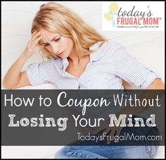 How to Coupon Without Losing Your Mind :: Carlie shares how she modified her extreme couponing ways to a better plan that doesn't add any stress to her life and encourages others to find their happy medium. :: Today's Frugal Mom