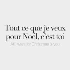 Tout ce que je veux pour Noël c'est toi | All I want for Christmas is you | /tu sə kə ʒə vø puʁ nɔ.ɛl sɛ twa/