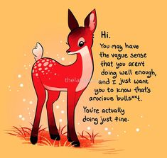 The Latest Kate: Photo Inspirational Animal Quotes, Cute Animal Quotes, Cute Quotes, Cute Animals, Cute Animal Drawings, Cute Drawings, Baby Deer, Marceline, Happy Thoughts