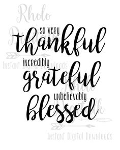 Thankful Grateful Blessed-Instant Digital by RhoLoDigitalk on Etsy Faith Quotes, Bible Quotes, Motivational Quotes, Inspirational Quotes, Quotable Quotes, Thanksgiving Wishes, Thursday Quotes, Thankful Thursday, Birthday Quotes