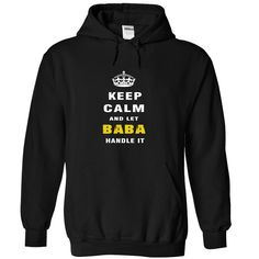Keep Calm and Let BABA Handle It T Shirts, Hoodies. Check price ==► https://www.sunfrog.com/Christmas/Keep-Calm-and-Let-BABA-Handle-It-onlfp-Black-Hoodie.html?41382